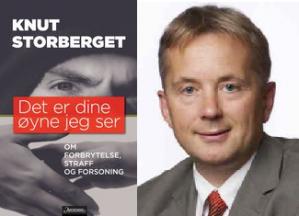 "Stortingsrepresentant Knut Storberget lanserer i dag boka ""Det er dine øyne jeg ser"". Her skriver den tidligere justisministeren om forbrytelse og straff - men mest av alt om forsoning."